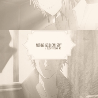 nothing gold can stay (suoh/totsuka, k project)