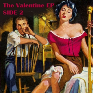 The Valentine EP Side 2