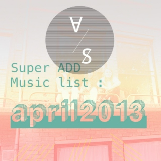 Super ADD Music list_Apr 2013