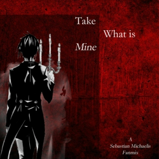 Take What is Mine