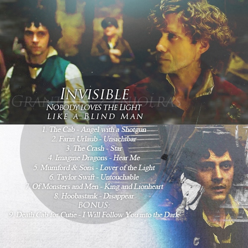 """INVISIBLE """"Nobody loves the light like a blind man"""" - an e/R Fanmix"""