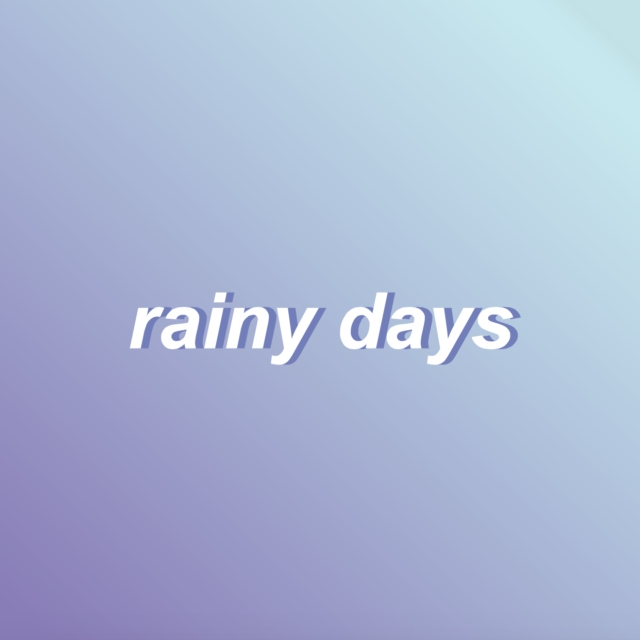 ☂ rainy days ☂
