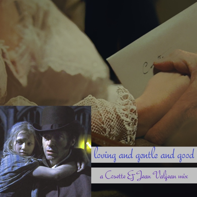 loving and gentle and good: a cosette & jean valjean mix