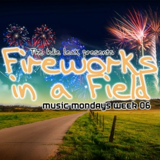 "Music Mondays: Week 06: ""Fireworks in a Field"""