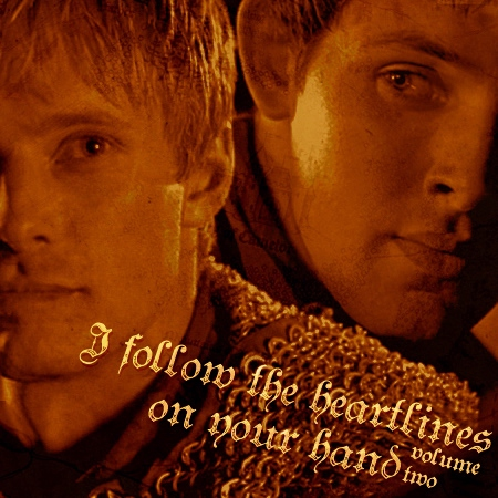 I Follow The Heartlines On Your Hand [Volume Two]  -a Merlin/Arthur fanmix-