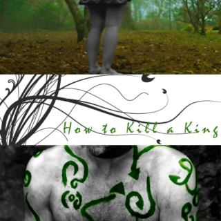 How To Kill A King