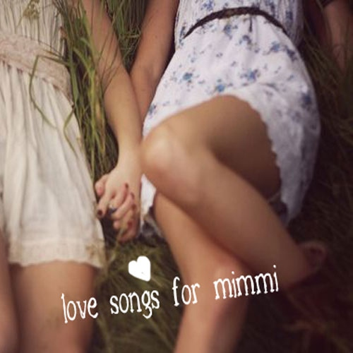 Love Songs for Mimmi