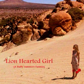 Lion Hearted Girl | A Buffy Summers Fanmix