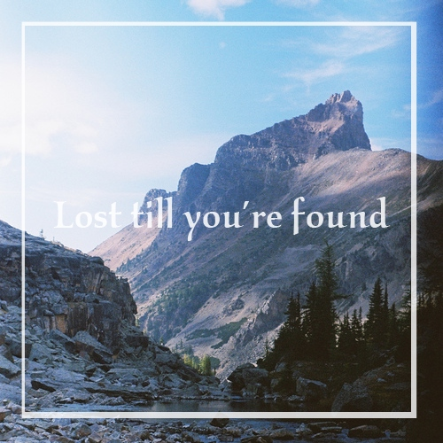 Lost till you're found