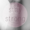 .stay strong.