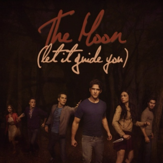 The Moon {Let It Guide You} [a Teen Wolf Season Two fanmix]