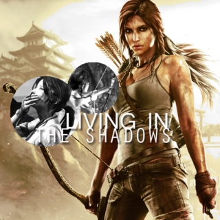 Tomb Raider: Living In The Shadows