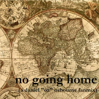 No Going Home | A Daniel Osbourne Fanmix