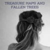 treasure maps and fallen trees