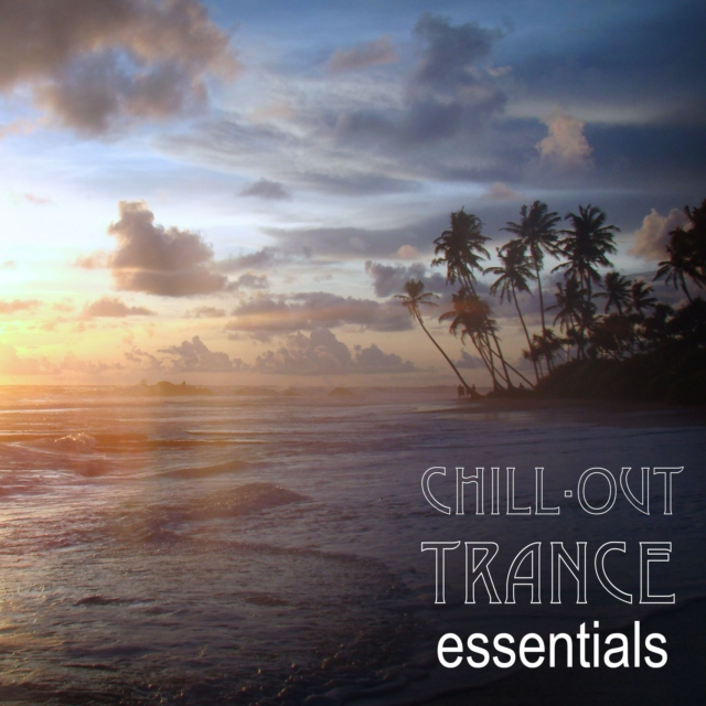 Trance & Chill Out Essentials
