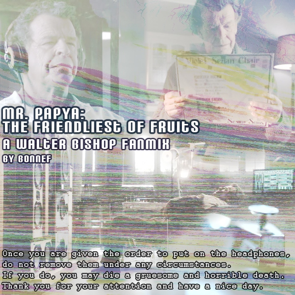 Mr. Papya - A Walter Bishop Fanmix
