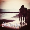 Close Our Eyes