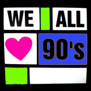 Must LOVE the 90's - Joy