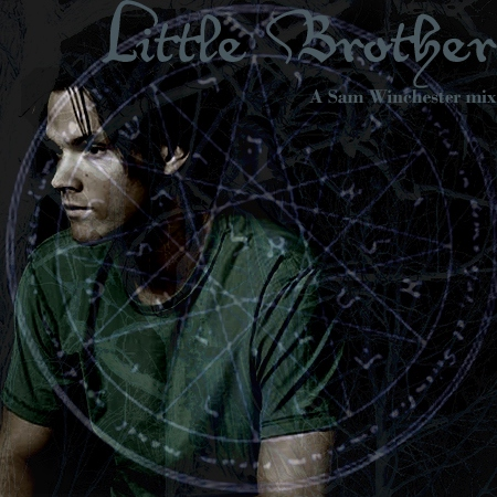 Little Brother [a Sam Winchester fanmix]