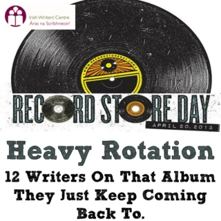 Heavy Rotation - Writers Choose Their Favourite Albums for International Record Store Day 2013