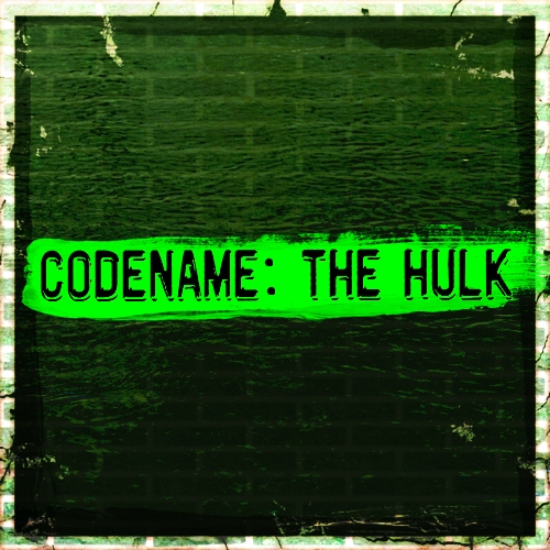 Code Name: The Hulk