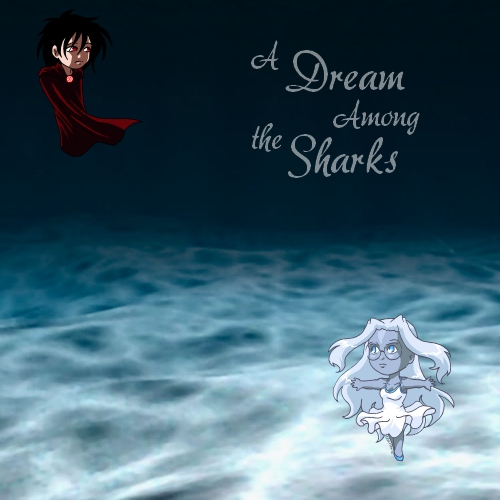A Dream Among The Sharks