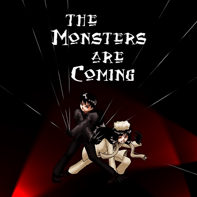 The Monsters Are Coming