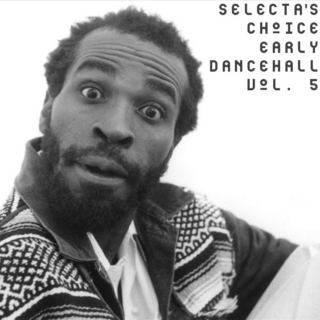 Selecta's Choice: Early Dancehall, Vol. 5