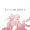 our wishes granted
