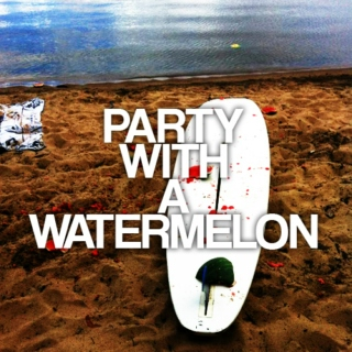 Party with a Watermelon