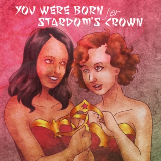 You Were Born For Stardom's Crown
