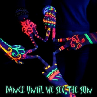 Dance Until We See The Sun.