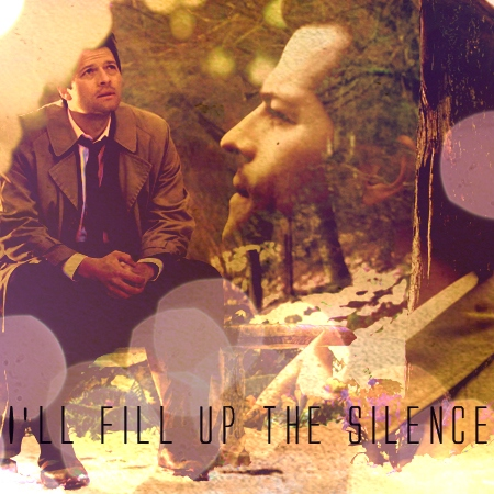I'll Fill Up The Silence [a Castiel fanmix]