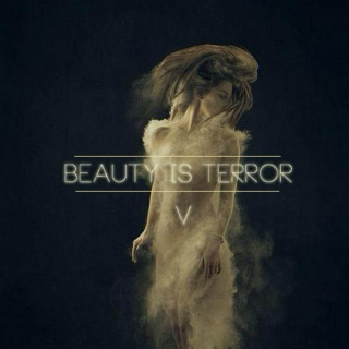 Beauty is Terror V