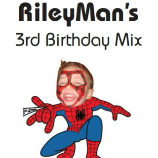 RileyRock's 3rd Birthday Mix