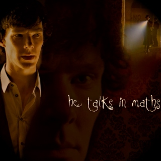 He Talks In Maths [a Sherlock fanmix]