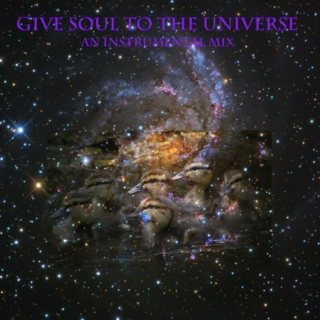 Give Soul to the Universe
