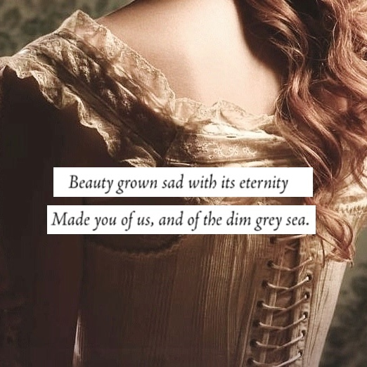 beauty grown sad with its eternity