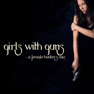 Supernatural Fanmix l Girls With Guns
