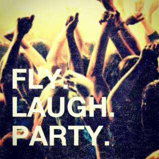 fly | laugh | party