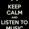 Keep Calm And Listen Good Music