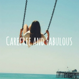 Carefree and Fabulous