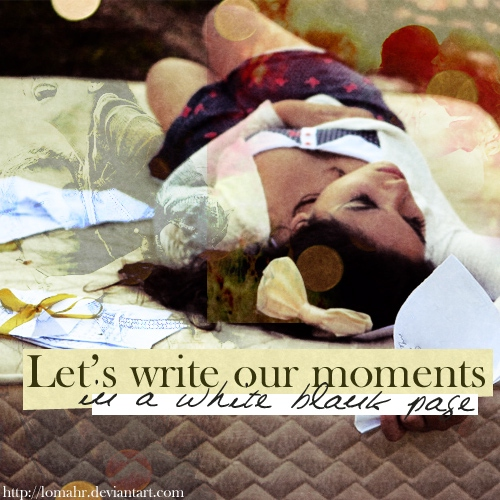 let's write our MOMENTS in a WHITE BLANK PAGE