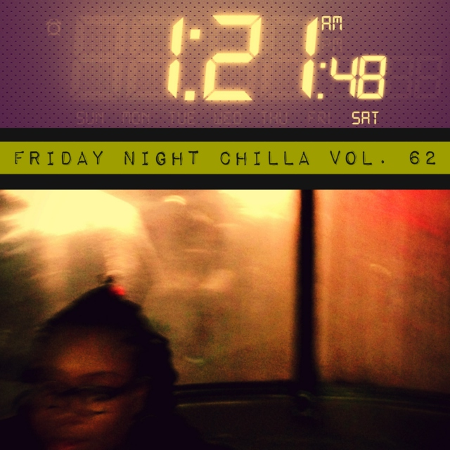 Friday Night Chilla Vol. 62