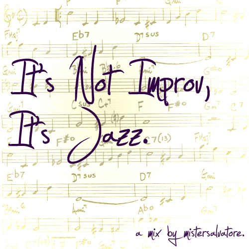 It's Not Improv, It's Jazz