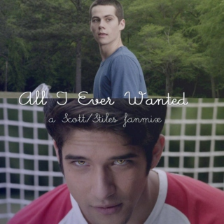 All I Ever Wanted- A Scott/Stiles fanmix