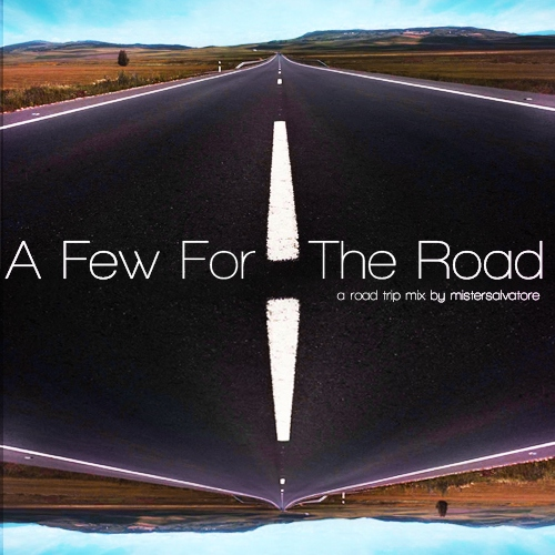 A Few For The Road: a road trip mix