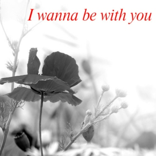 I Wanna Be With You
