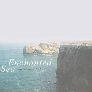 Enchanted Sea