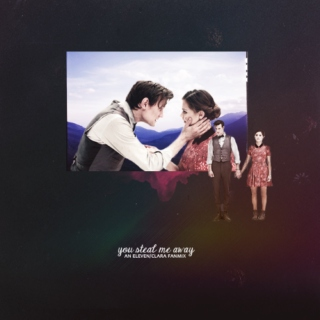 you steal me away; an eleven/clara mix